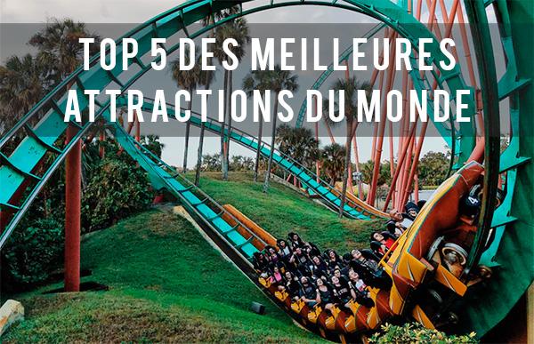 TOP 5 des meilleures attractions au monde
