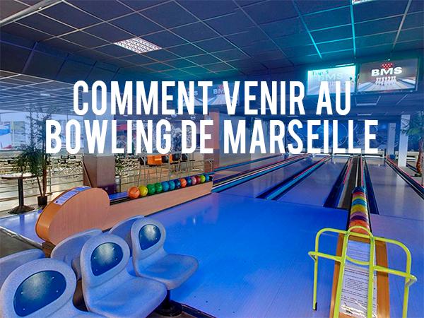 Comment aller au bowling de marseille